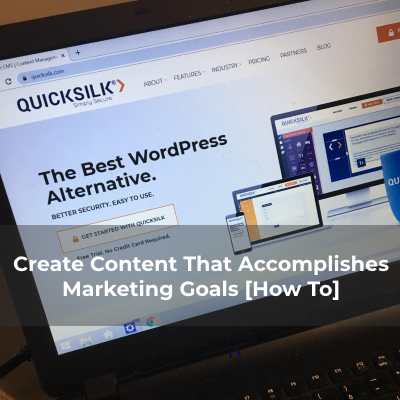 Create Content That Accomplishes Marketing Goals [How To]