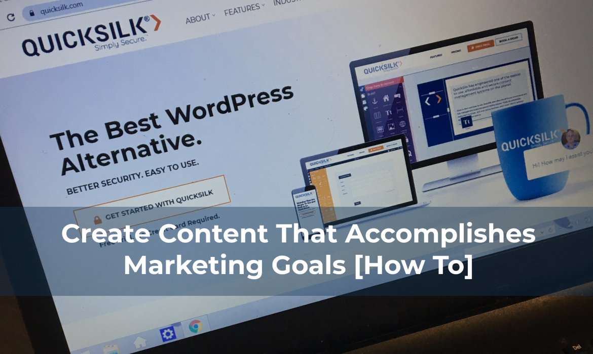 Create Content That Accomplishes Marketing Goals